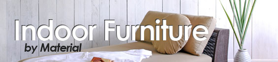 Indoor Furniture (by Material)